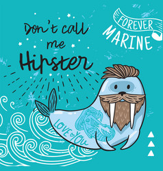 Hipster postcard with cartoon bearded walrus with vector