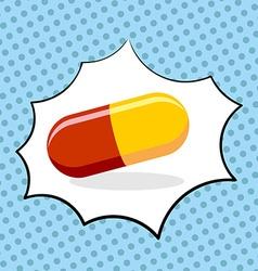 Medicine pill pop art Medicinal drugs vector image