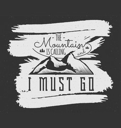 mountain is calling adventure motivation vector image