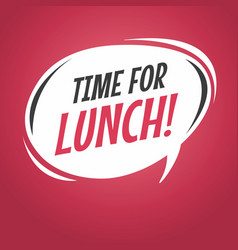 time for lunch cartoon speech bubble vector image