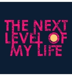 Next level typography t-shirt graphics vector image