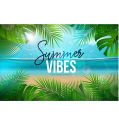 Summer vibes with palm leaves vector