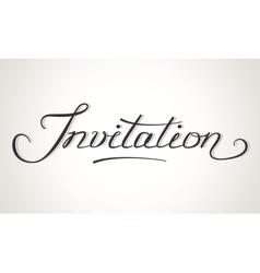 Invitation hand-lettering vector image