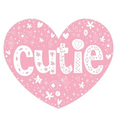 Cutie heart shaped lettering design vector