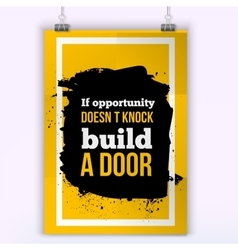 If opportunity does not knock build a door vector image