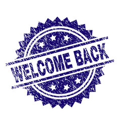 Scratched textured welcome back stamp seal vector