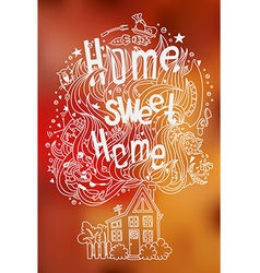Hand drawn doodled slogan with symbols of home vector image vector image