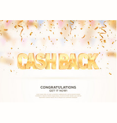 Cash back 3d golden text on falling down confetti vector