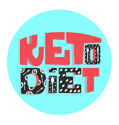 ketogenic diet the slogan of healthy eating vector image