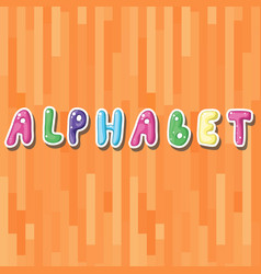 The word alphabet on the cute stikers vector