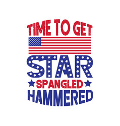 time to get star spangled hammered vector image