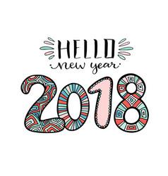 hello new year 2018 handwritten christmas vector image vector image