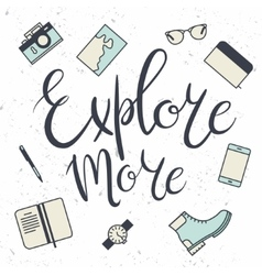 Phrase explore more and travel icons vector