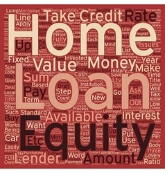 Home Equity Loan text background wordcloud concept vector image