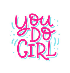 you do girl inspirational quote vector image