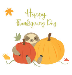 happy thanksgiving day card with sloth pumpkins vector image