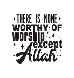 Muslim quote there is none worthy worship vector