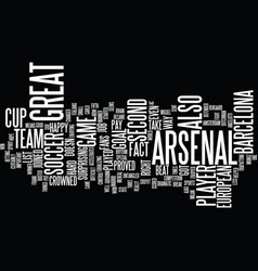 Arsenal put up a good fight text background word vector