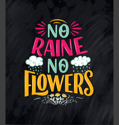 lettering quote about flowers made vector image