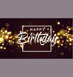 happy birthday golden bokeh sparkle glitter luxury vector image
