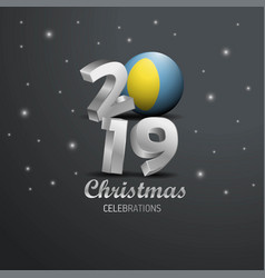 Palau flag 2019 merry christmas typography new vector