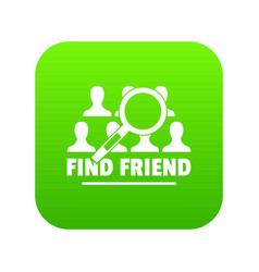 find friends icon green vector image