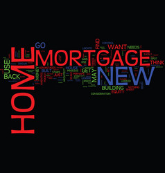 You re in control with a new home mortgage text vector