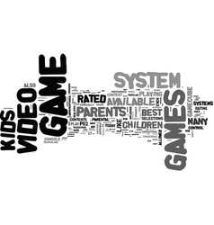 what video game system is best for kids text word vector image