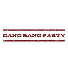 Gang Bang Party Watermark Stamp vector image