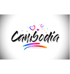 Cambodia welcome to word text with love hearts vector