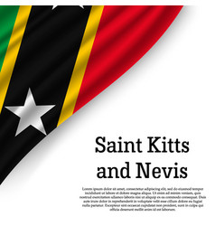 waving flag of saint kitts and nevis vector image