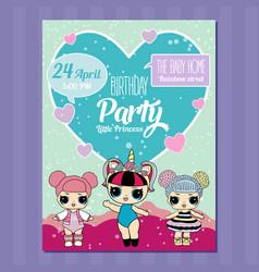 birthday invitation with cute lol dolls element vector image