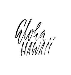Conceptual hand drawn phrase aloha lettering vector