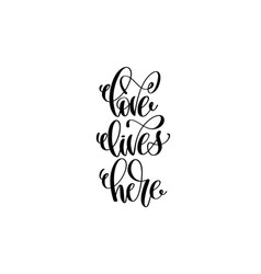 love lives here hand written lettering positive vector image