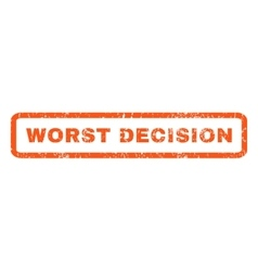 Worst Decision Rubber Stamp vector image