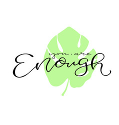 you are enough handwritten quote to printable vector image