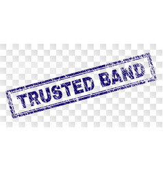 Grunge trusted band rectangle stamp vector