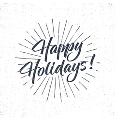 Happy Holidays text and lettering Holiday vector
