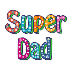 super dad calligraphy inscription handwritten vector image