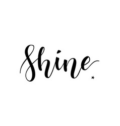 shine inspirational quote phrase modern vector image vector image