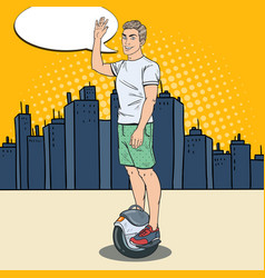 Pop art young man riding solowheel in the city vector