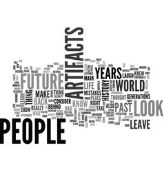 what will people consider artifacts in years text vector image vector image