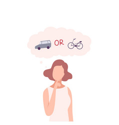 Young woman trying to make decision car or bike vector