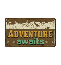 Adventure awaits vintage rusty metal sign vector