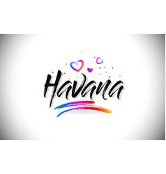 Havana welcome to word text with love hearts and vector