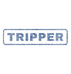 Tripper textile stamp vector