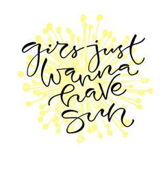 girls just wanna have sun handwritten positive vector image vector image