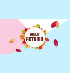 hello autumn circle frame falling leaves backgroun vector image