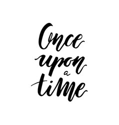 Once upon a time lettering print vector