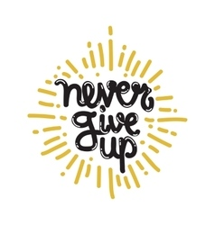 Poster Never Give Up vector image